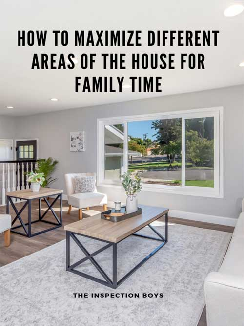 How to maximize different areas of the house for family time?