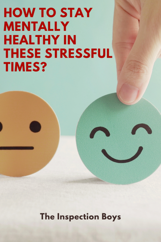 How to stay mentally healthy in these stressful times?