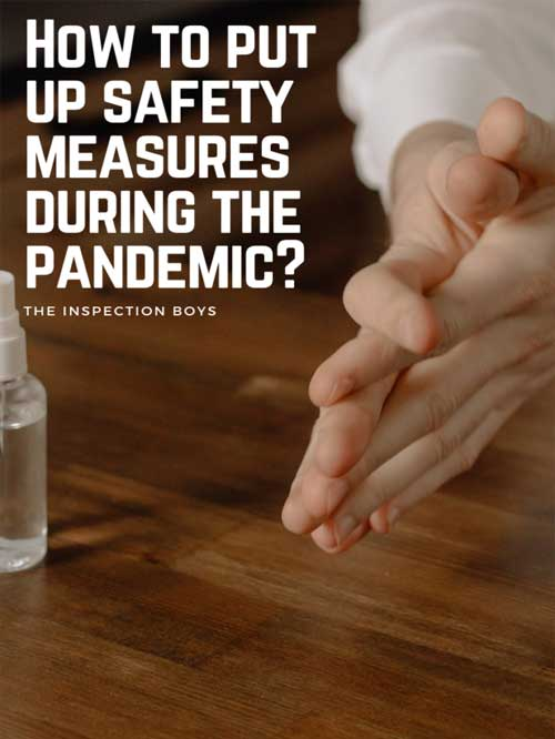 How to put up safety measures during the pandemic?