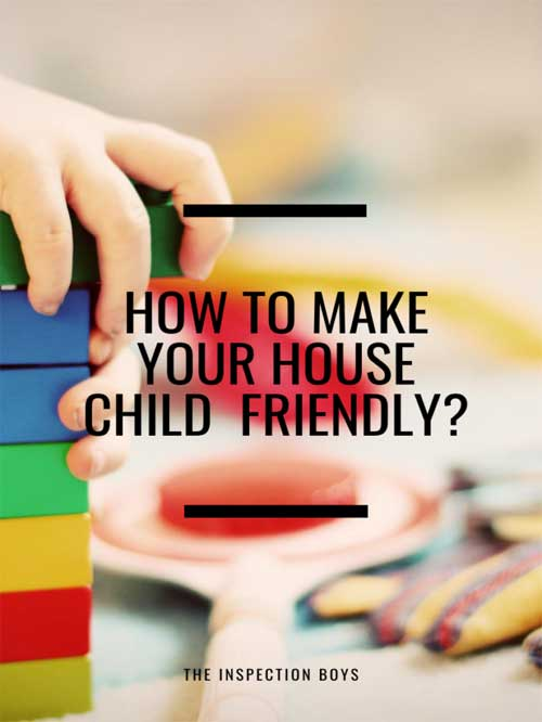 How to make your house child friendly?