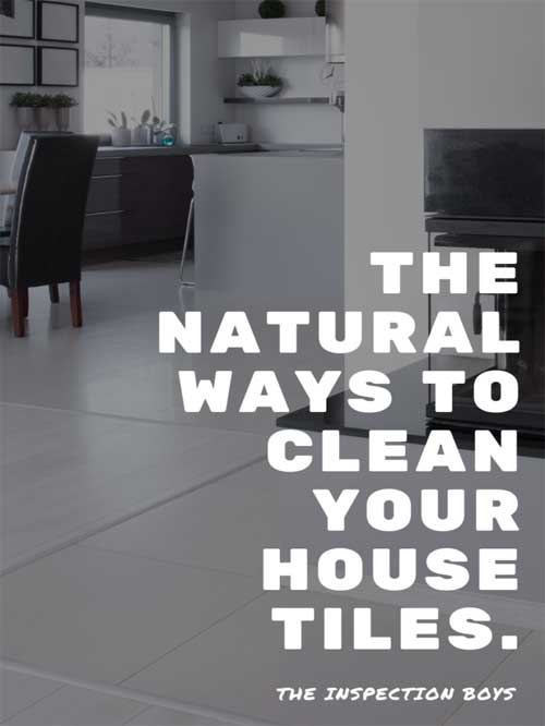 The Natural Way to clean your house tiles