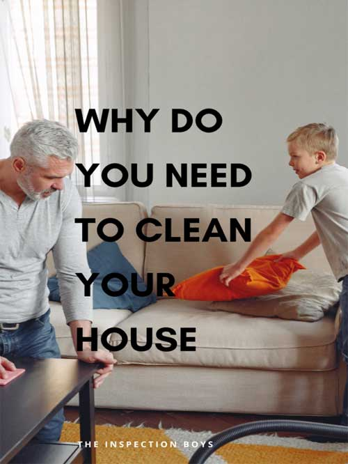 Why do you need to clean your house?