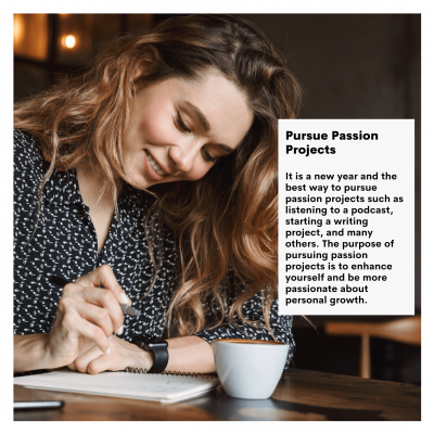 Pursue Passion Projects