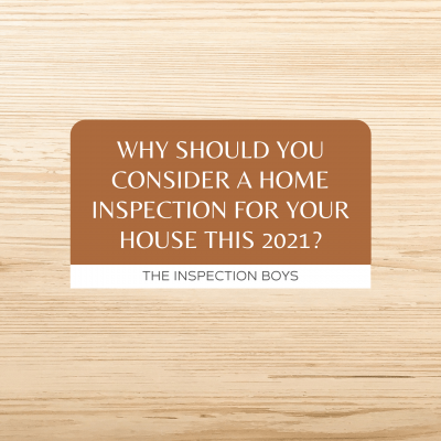 Why you should consider a home inspection for your house this 2021?
