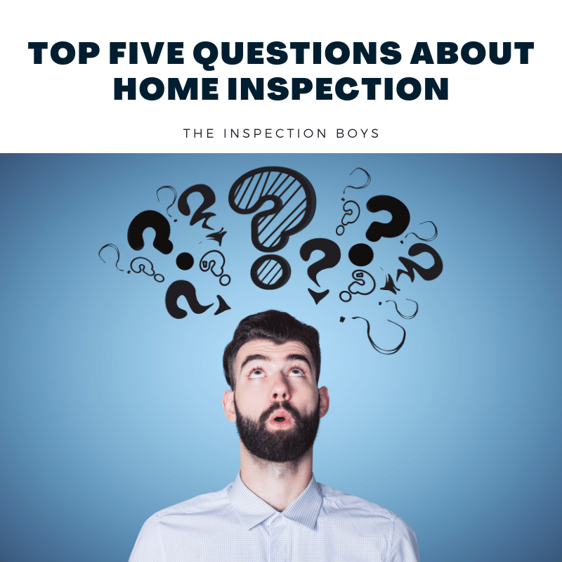 Top Five questions about home inspection