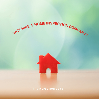 Why hire a home inspection company?