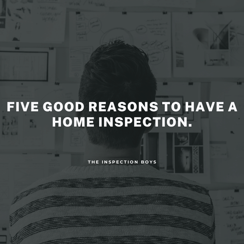 Five Good Reasons to Have your Home Inspected