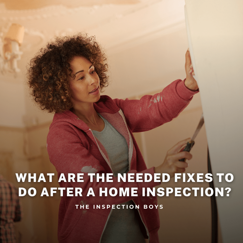 what are the needed fixes to do after a home inspection?